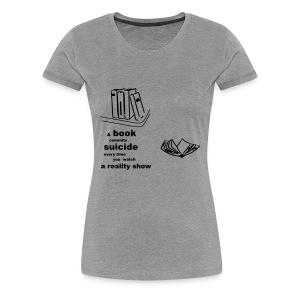 Reality Show - Women's Premium T-Shirt
