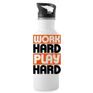 Work Hard  - Water Bottle