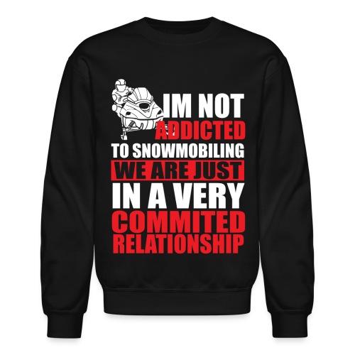 ADDICTED TO SNOWMOBILING - Crewneck Sweatshirt