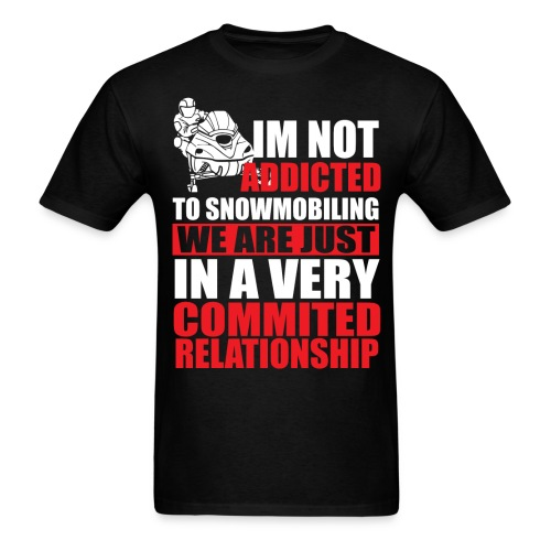 ADDICTED TO SNOWMOBILING - Men's T-Shirt