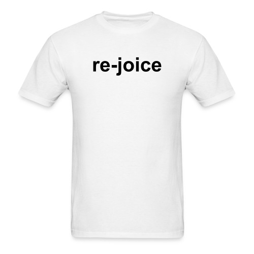 re-joice - Men's T-Shirt