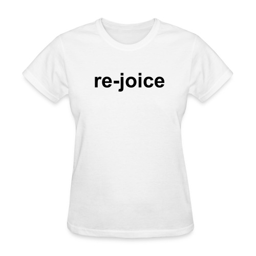 re-joice - Women's T-Shirt