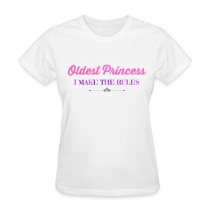 BEST SELLER- Oldest Princess - Women's T-Shirt