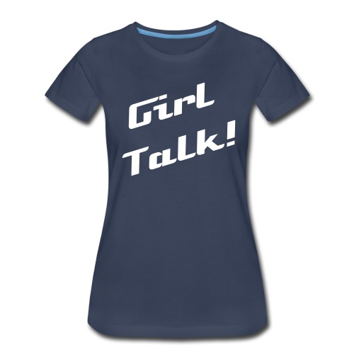 GirlTalk! Name Tee - Women's Premium T-Shirt