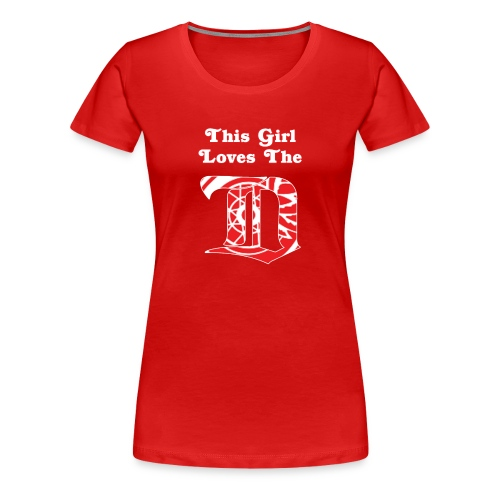 This Girl Loves the D - Red - Women's Premium T-Shirt