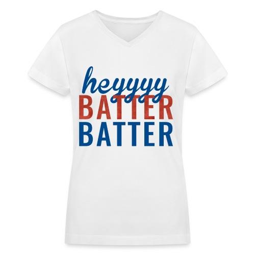 Heyyy Batter Batter Women's Vneck Tshirt - Women's V-Neck T-Shirt