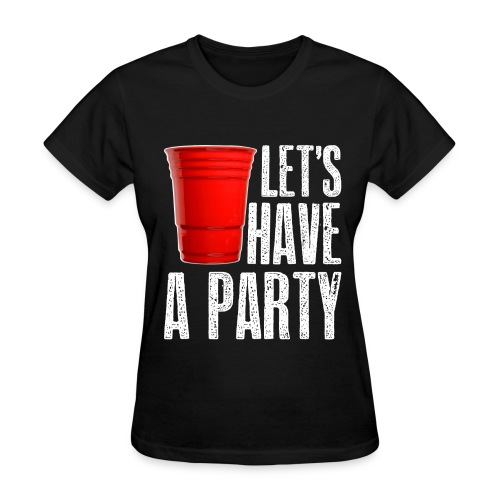 Women's Let's Have a PartyTee - Women's T-Shirt