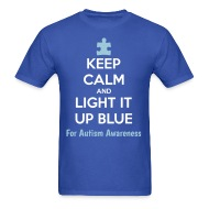 Keep Calm And Light It Up Blue For Autism Awareness