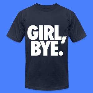 Girl Bye T-Shirts - Men's T-Shirt by American Apparel