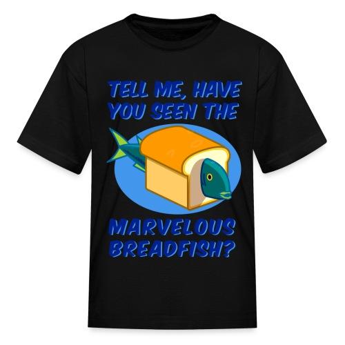 Breadfish? Kids Shirt - Kids' T-Shirt