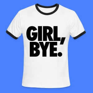 Girl Bye T-Shirts - Men's Ringer T-Shirt