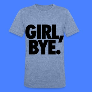 Girl Bye T-Shirts - Unisex Tri-Blend T-Shirt by American Apparel