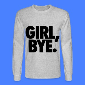 Girl Bye Long Sleeve Shirts - Men's Long Sleeve T-Shirt