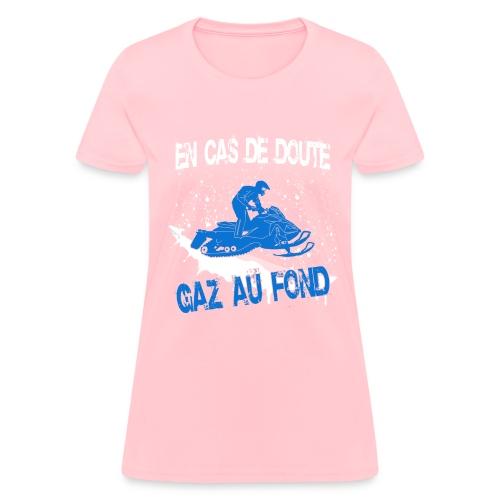 Gaz au fond ! - T-shirt femme - T-shirt pour femmes