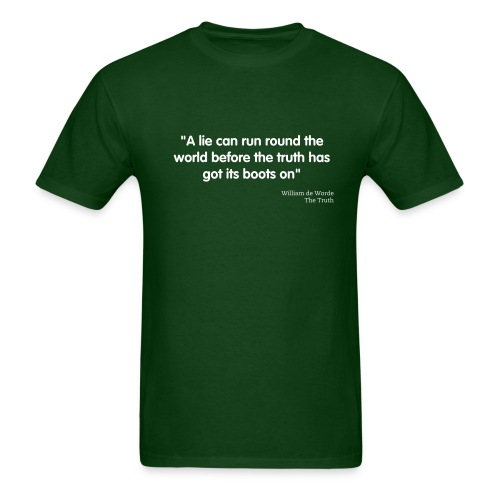 A lie can run around the world - Men's T-Shirt