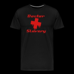 Doctor Slavery - Men's Premium T-Shirt