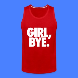 Girl Bye Tank Tops - Men's Premium Tank