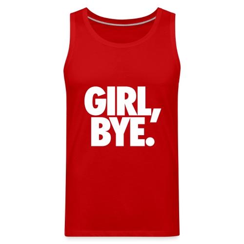 Girl Bye Tank Tops - Men's Premium Tank