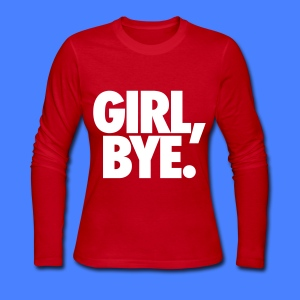 Girl Bye Long Sleeve Shirts - Women's Long Sleeve Jersey T-Shirt