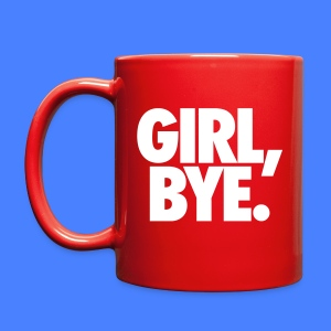 Girl Bye Mugs & Drinkware - Full Color Mug