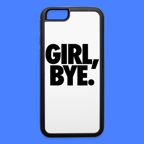 Girl Bye Accessories - iPhone 6/6s Rubber Case