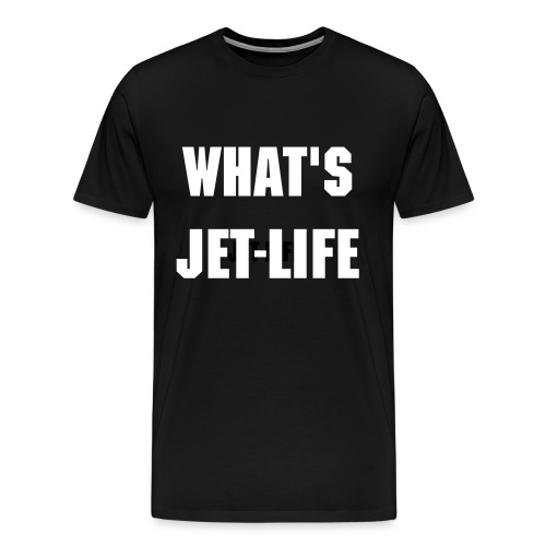 What's Jet Life  - Men's Premium T-Shirt