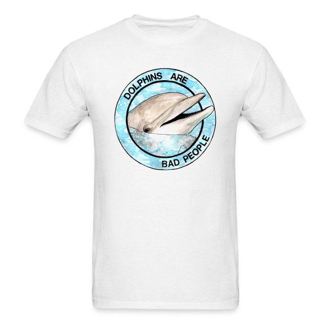 Dolphins Are Bad People T-shirt