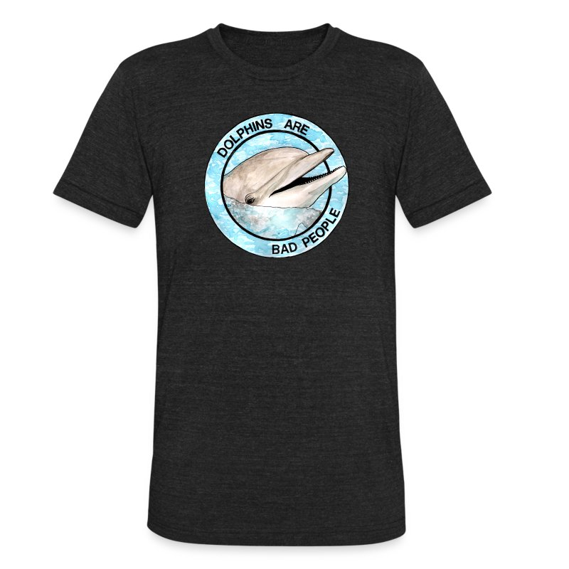 Dolphins Are Bad People T-shirt - Unisex Tri-Blend T-Shirt by American Apparel