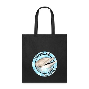 Dolphins Are Bad People Tote Bag - Tote Bag