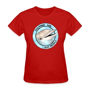 Dolphins Are Bad People Women's T-shirt - Women's T-Shirt