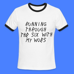 Running Through The Six With My Woes T-Shirts - Men's Ringer T-Shirt