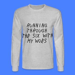 Running Through The Six With My Woes Long Sleeve Shirts - Men's Long Sleeve T-Shirt