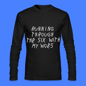 Running Through The Six With My Woes Long Sleeve Shirts - Men's Long Sleeve T-Shirt by Next Level