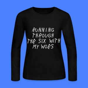Running Through The Six With My Woes Long Sleeve Shirts - Women's Long Sleeve Jersey T-Shirt
