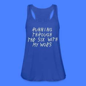 Running Through The Six With My Woes Tanks - Women's Flowy Tank Top by Bella