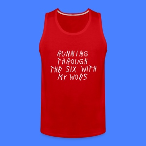 Running Through The Six With My Woes Tank Tops - Men's Premium Tank