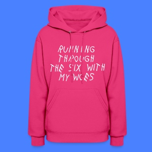 Running Through The Six With My Woes Hoodies - Women's Hoodie