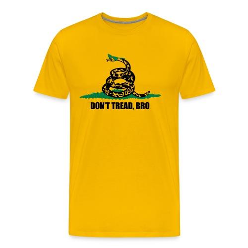 Don't Tread, Bro - Men's Premium T-Shirt