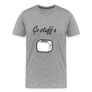 Go Stuff a Toaster - Men's Premium T-Shirt
