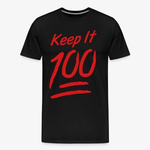 Keep It 100 T-Shirt - Men's Premium T-Shirt