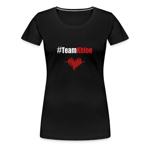 #TeamKhloe Black Womens - Women's Premium T-Shirt