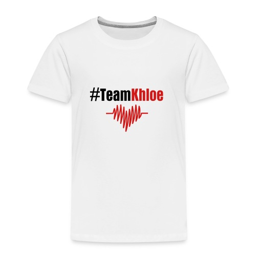 #TeamKhloe White Toddler - Toddler Premium T-Shirt