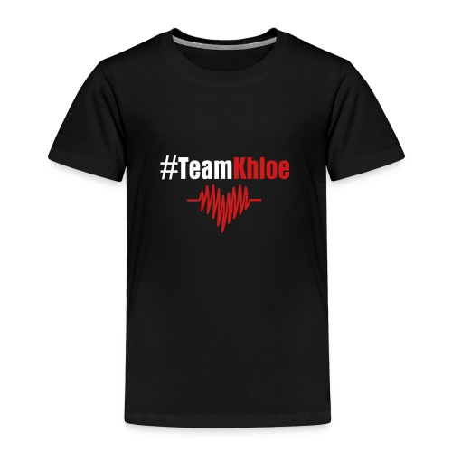 #TeamKhloe Black Toddler - Toddler Premium T-Shirt