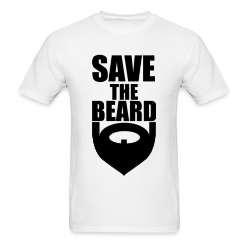 Save The Beard - In Good Times and Bad - Men's T-Shirt