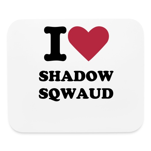 I love shadow sqwaud Mousepad - Mouse pad Horizontal