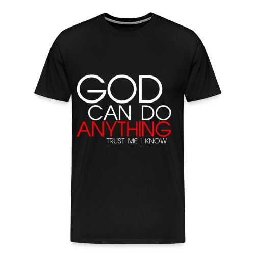 God can do anything! - Men's Premium T-Shirt