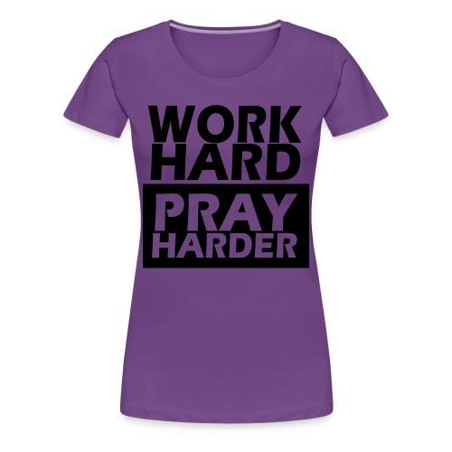Pray Harder - Women's Premium T-Shirt