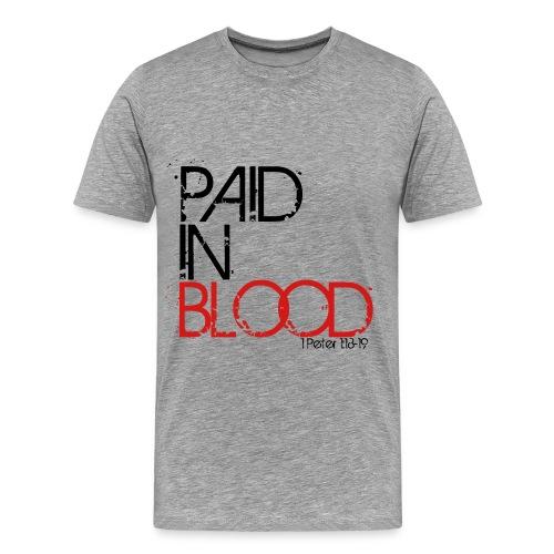 Paid in blood - Men's Premium T-Shirt