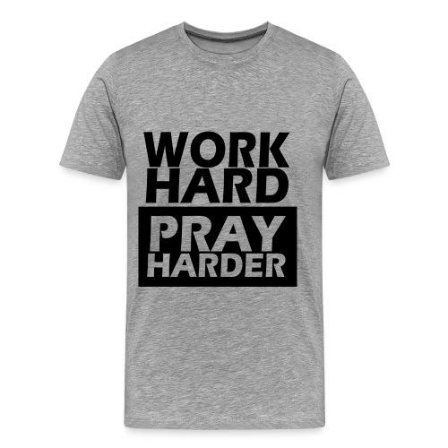 Pray Harder - Men's Premium T-Shirt