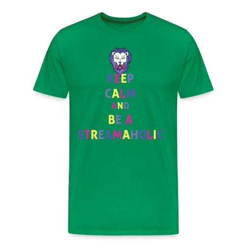 Keep Calm Streamaholic T-Shirt (Men) - Men's Premium T-Shirt